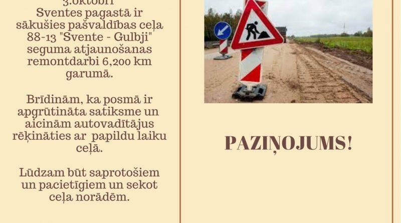 """Brīdinājums par ceļa """"Svente – Gulbji"""" remontdarbiem"""